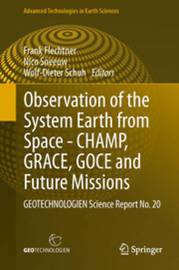 Flechtner, Frank - Observation of the System Earth from Space - CHAMP, GRACE, GOCE and future missions, ebook