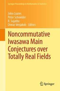 Coates, John - Noncommutative Iwasawa Main Conjectures over Totally Real Fields, ebook