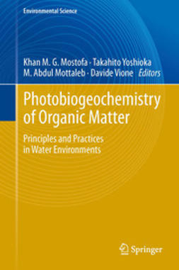 Mostofa, Khan M.G. - Photobiogeochemistry of Organic Matter, ebook