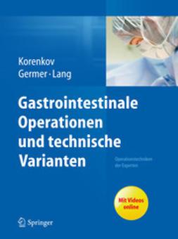 Korenkov, Michael - Gastrointestinale Operationen und technische Varianten, ebook