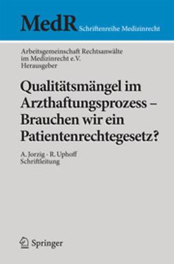 - Qualitätsmängel im Arzthaftungsprozess - Brauchen wir ein Patientenrechtegesetz?, ebook