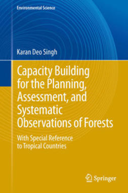 Singh, Karan Deo - Capacity Building for the Planning, Assessment and Systematic Observations of Forests, e-bok