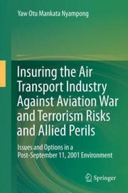 Nyampong, Yaw Otu Mankata - Insuring the Air Transport Industry Against Aviation War and Terrorism Risks and Allied Perils, e-bok