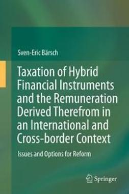 Bärsch, Sven-Eric - Taxation of Hybrid Financial Instruments and the Remuneration Derived Therefrom in an International and Cross-border Context, ebook
