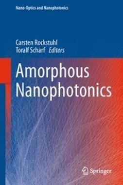 Rockstuhl, Carsten - Amorphous Nanophotonics, e-kirja