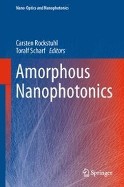 Rockstuhl, Carsten - Amorphous Nanophotonics, ebook