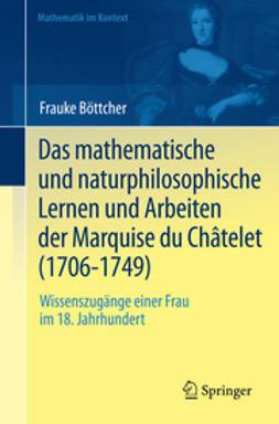 Böttcher, Frauke - Das mathematische und naturphilosophische Lernen und Arbeiten der Marquise du Châtelet (1706-1749), ebook