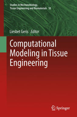 Geris, Liesbet - Computational Modeling in Tissue Engineering, ebook