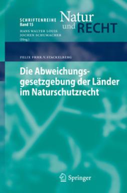 Stackelberg, Felix Frhr. v. - Die Abweichungsgesetzgebung der Länder im Naturschutzrecht, ebook