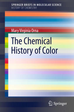 Orna, Mary Virginia - The Chemical History of Color, ebook