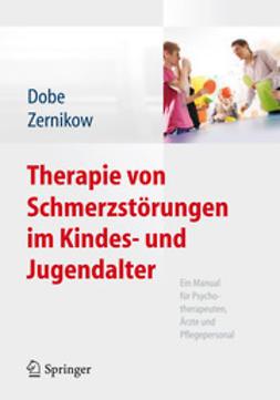 Dobe, Michael - Therapie von Schmerzstörungen im Kindes- und Jugendalter, ebook