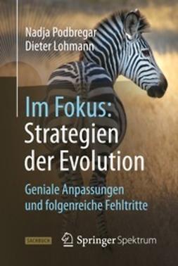 Podbregar, Nadja - Im Fokus: Strategien der Evolution, e-kirja