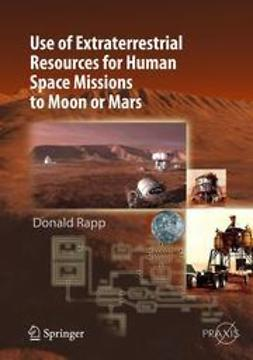 Rapp, Donald - Use of Extraterrestrial Resources for Human Space Missions to Moon or Mars, ebook