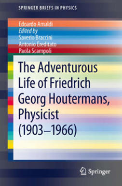 Braccini, Saverio - The Adventurous Life of Friedrich Georg Houtermans, Physicist (1903-1966), ebook