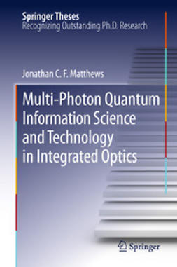 Matthews, Jonathan C.F. - Multi-Photon Quantum Information Science and Technology in Integrated Optics, ebook