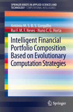 Gorgulho, Antonio - Intelligent Financial Portfolio Composition based on Evolutionary Computation Strategies, e-bok