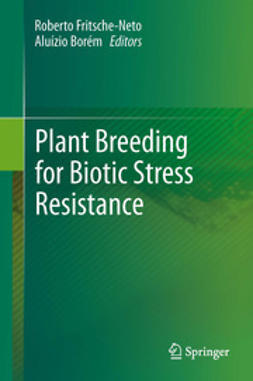 Fritsche-Neto, Roberto - Plant Breeding for Biotic Stress Resistance, ebook