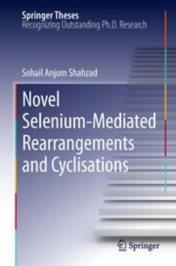 Shahzad, Sohail Anjum - Novel Selenium-Mediated Rearrangements and Cyclisations, ebook