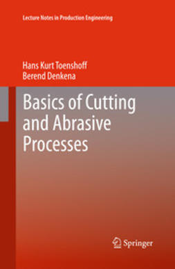 Toenshoff, Hans Kurt - Basics of Cutting and Abrasive Processes, ebook