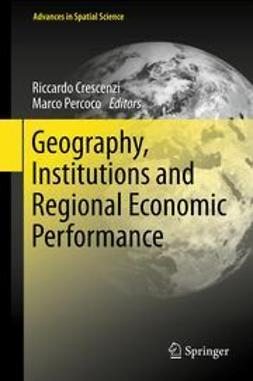 Crescenzi, Riccardo - Geography, Institutions and Regional Economic Performance, e-bok
