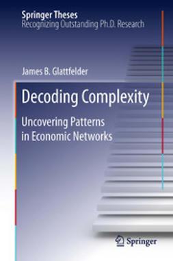 Glattfelder, James B. - Decoding Complexity, e-bok