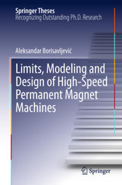 Borisavljevic, Aleksandar - Limits, Modeling and Design of High-Speed Permanent Magnet Machines, ebook