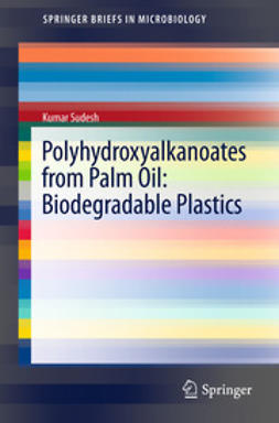 Sudesh, Kumar - Polyhydroxyalkanoates from Palm Oil: Biodegradable Plastics, ebook
