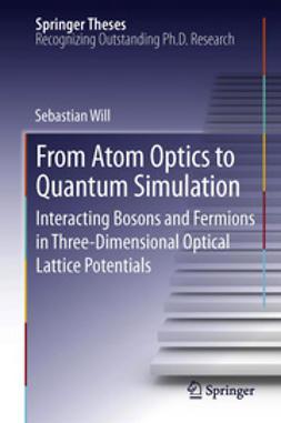 Will, Sebastian - From Atom Optics to Quantum Simulation, ebook