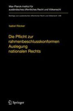 Röcker, Isabel - Die Pflicht zur rahmenbeschlusskonformen Auslegung nationalen Rechts, ebook