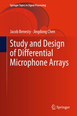 Benesty, Jacob - Study and Design of Differential Microphone Arrays, e-bok