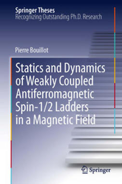 Bouillot, Pierre - Statics and Dynamics of Weakly Coupled Antiferromagnetic Spin-1/2 Ladders in a Magnetic Field, ebook