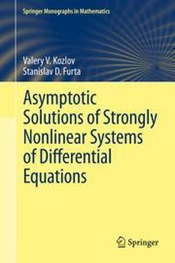 Kozlov, Valery V. - Asymptotic Solutions of Strongly Nonlinear Systems of Differential Equations, ebook