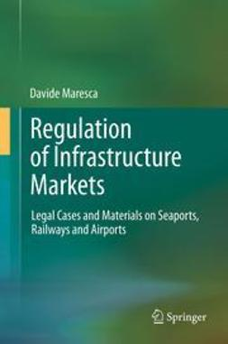 Maresca, Davide - Regulation of Infrastructure Markets, ebook