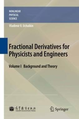 Uchaikin, Vladimir V. - Fractional Derivatives for Physicists and Engineers, ebook
