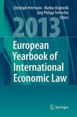 Herrmann, Christoph - European Yearbook of International Economic Law (EYIEL), Vol. 4 (2013), e-kirja