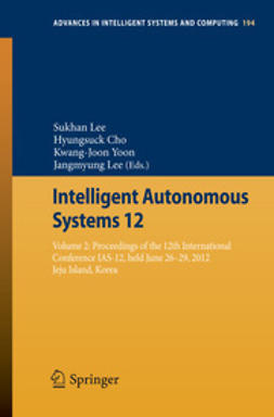 Lee, Sukhan - Intelligent Autonomous Systems 12, ebook