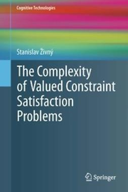 Živný, Stanislav - The Complexity of Valued Constraint Satisfaction Problems, ebook