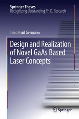Germann, Tim David - Design and Realization of Novel GaAs Based Laser Concepts, e-kirja