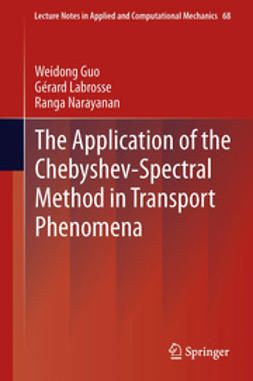Guo, Weidong - The Application of the Chebyshev-Spectral Method in Transport Phenomena, ebook