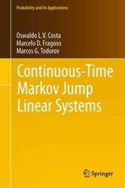 Costa, Oswaldo L.V. - Continuous-Time Markov Jump Linear Systems, ebook