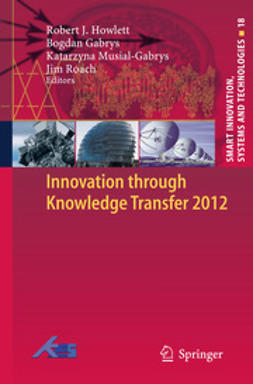 Howlett, Robert J. - Innovation through Knowledge Transfer 2012, ebook
