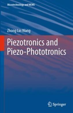 Wang, Zhong Lin - Piezotronics and Piezo-Phototronics, ebook