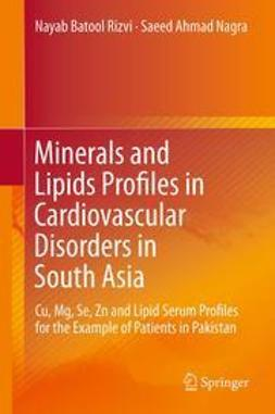Rizvi, Nayab Batool - Minerals and Lipids Profiles in Cardiovascular Disorders in South Asia, ebook