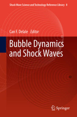 Delale, Can F. - Bubble Dynamics and Shock Waves, ebook