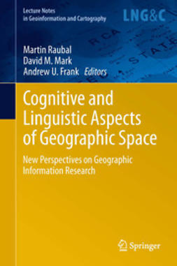 Raubal, Martin - Cognitive and Linguistic Aspects of Geographic Space, ebook