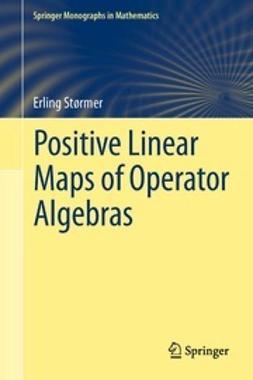 Størmer, Erling - Positive Linear Maps of Operator Algebras, e-bok