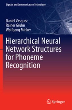 Vasquez, Daniel - Hierarchical Neural Network Structures for Phoneme Recognition, ebook