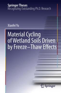 Yu, Xiaofei - Material Cycling of Wetland Soils Driven by Freeze-Thaw Effects, ebook