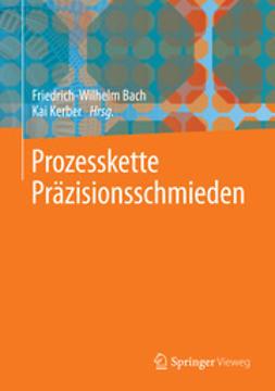 Bach, Friedrich-Wilhelm - Prozesskette Präzisionsschmieden, ebook