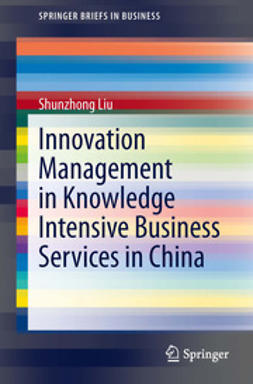 Liu, Shunzhong - Innovation Management in Knowledge Intensive Business Services in China, ebook